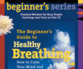 Breathing: A Beginner's Guide to Increased Health and Vitality CD