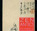 Zen Antics: 100 Stories of Enlightenment