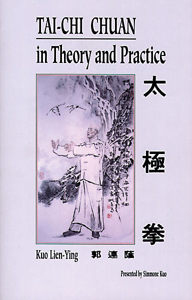 T'ai Chi Chuan in Theory and Practice