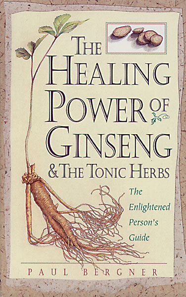 The Healing Power of Ginseng & the Tonic Herbs
