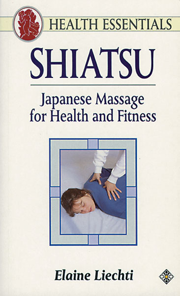 Shiatsu: Japanese Massage for Health and Fitness