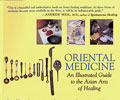 Oriental Medicine: An Illustrated Guide to the Asian Arts of Healing