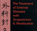 The Treatment of External Diseases with Acupuncture & Moxibustion