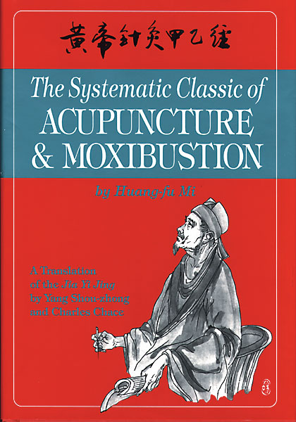 The Systematic Classic of Acupuncture & Moxibustion