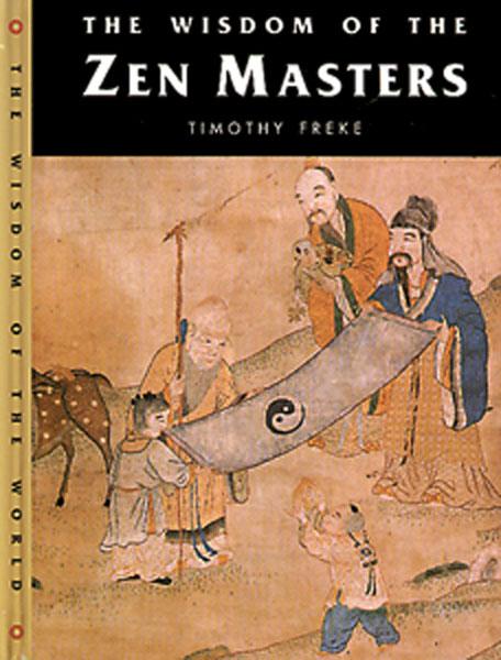The Wisdom of the Zen Masters