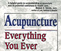 Acupuncture: Everything You Ever Wanted to Know