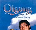 Qigong: A Legacy in Chinese Healing