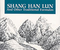 Shang Han Lun and Other Traditional Formulas