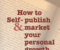 How to Self-Publish & Market Your Personal Growth Book