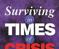 Surviving in Times of Crisis