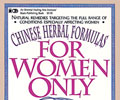 Chinese Herbal Formulas for Women Only