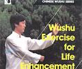 Wushu Exercise for Life Enhancement