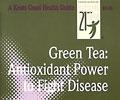 Green Tea: Antioxidant Power to Fight Disease