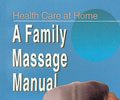 Health Care at Home: A Family Massage Manual