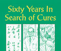 Sixty Years in Search of Cures
