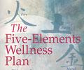 The Five-Elements Wellness Plan