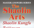 Master Answers Series: The Shaolin Arts