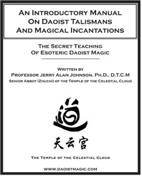 An Introductory Manual On Daoist Talismans And Magical Incantations