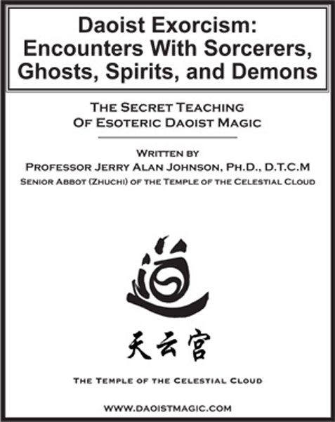 Daoist Exorcism: Encounters with Sorcerers, Ghosts, Spirits, and Demons
