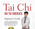 Tai Chi In 10 Weeks: Beginner's Guide