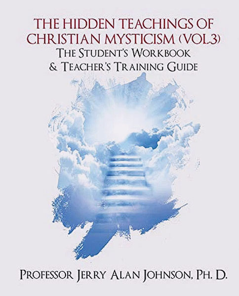 The Hidden Teachings of Christian Mysticism (Vol. #3):