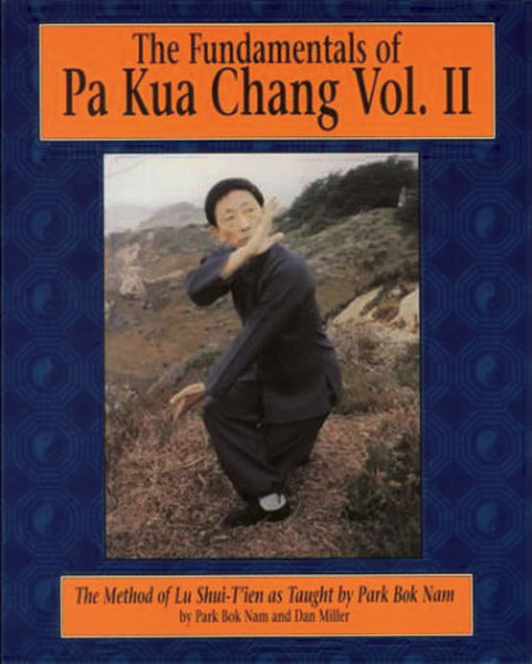 The Fundamentals of Pa Kua Chang: Vol. II