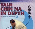 Taiji Chin Na In Depth