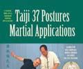 Taiji 37 Postures Martial Applications
