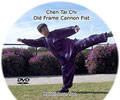 Chen Style Cannon Fist (Pao Chui) Old Frame