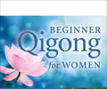 Beginner Qigong for Women: Radiant Lotus Medical Qigong Forms