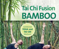 Tai Chi Fusion BAMBOO