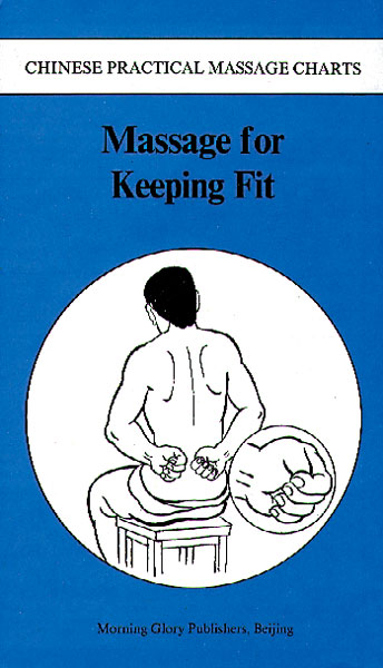Chinese Practical Massage Charts: Massage for Keeping Fit