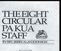 The Eight Circular Pa Kua Staff: Vol. 3