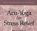 Acu-Yoga for Stress Relief