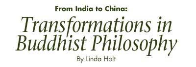 From India to China: Transformatons in Buddhist Philosophy