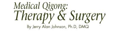 Medical Qigong: Therapy and Surgery